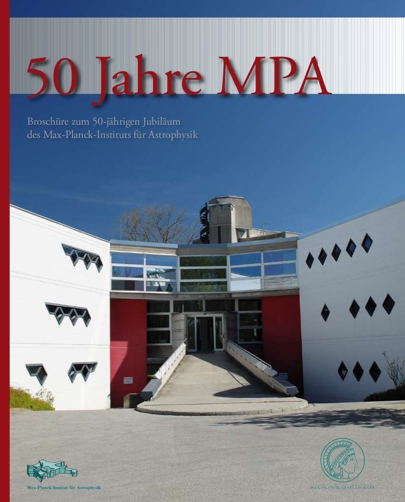 For its 50th Anniversary, the Max Planck Institute for Astrophysics produced a brochure on both its history and current research (2008). You can download a pdf version of the brochure here.